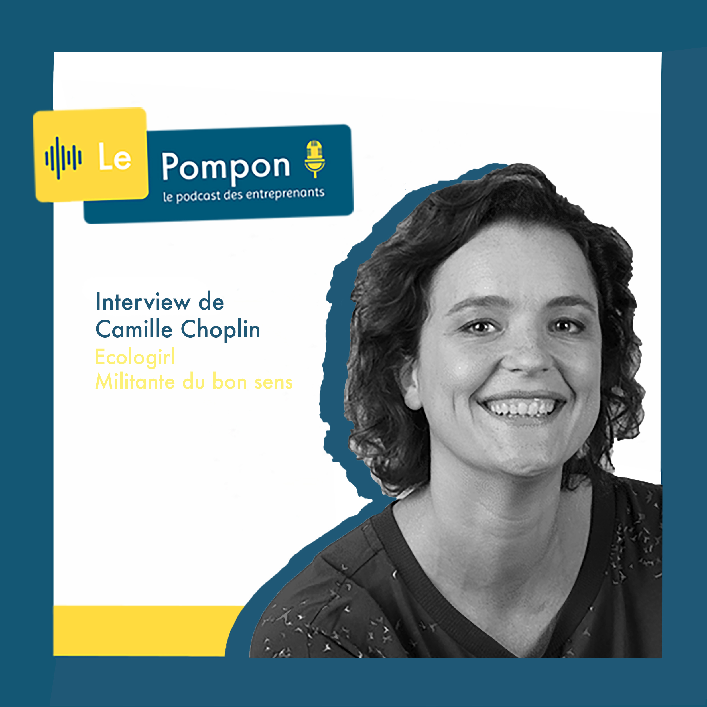 Illustration de l'épisode 15 du Podcast Le Pompon : Camille Choplin, Écologirl