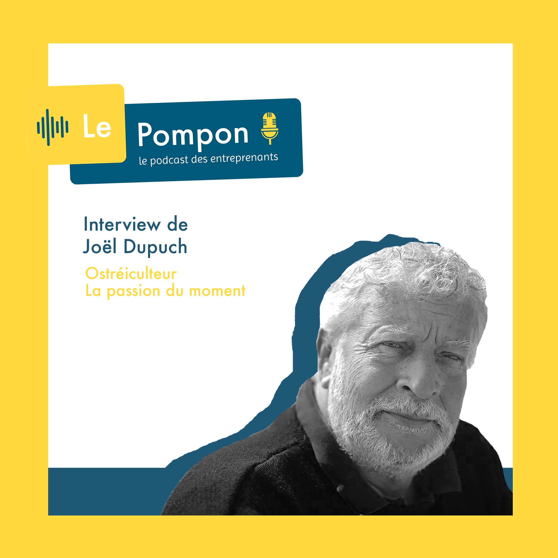 Illustration de l'épisode 14 du Podcast Le Pompon : Joel Dupuch, Ostréiculteur