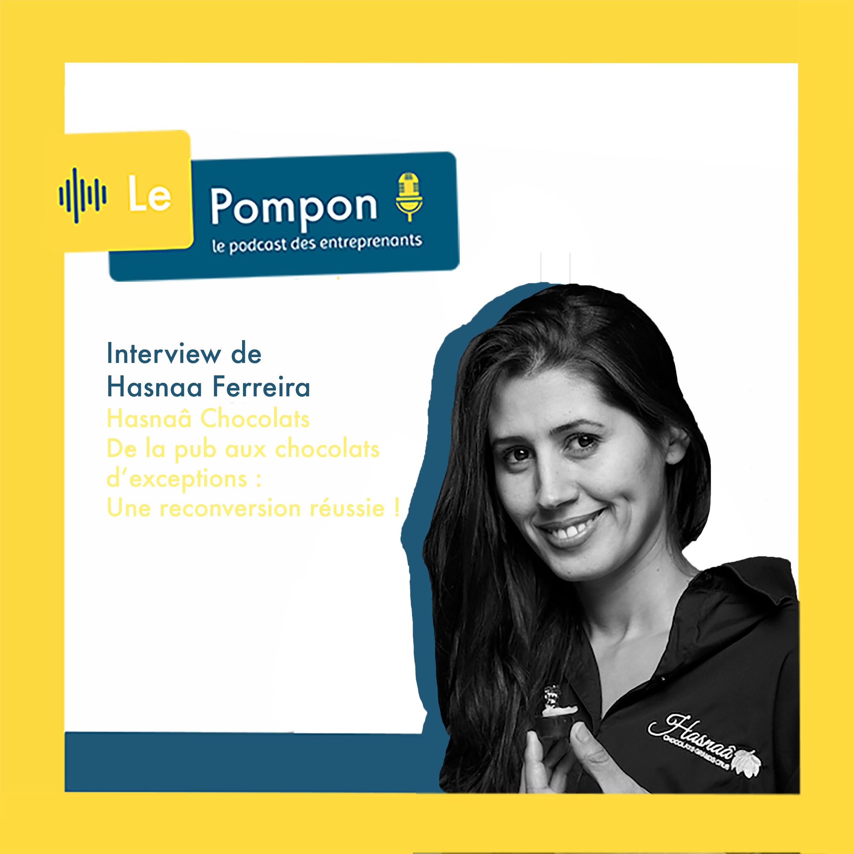 Illustration de l'épisode 22 du Podcast Le Pompon : Hasnaâ Ferreira - Hasnaâ Chocolats