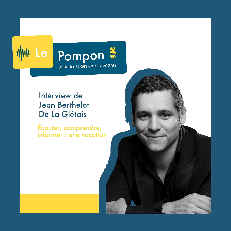 Illustration de l'épisode 33 du Podcast Le Pompon : Jean Berthelot De La Glétais, Journaliste