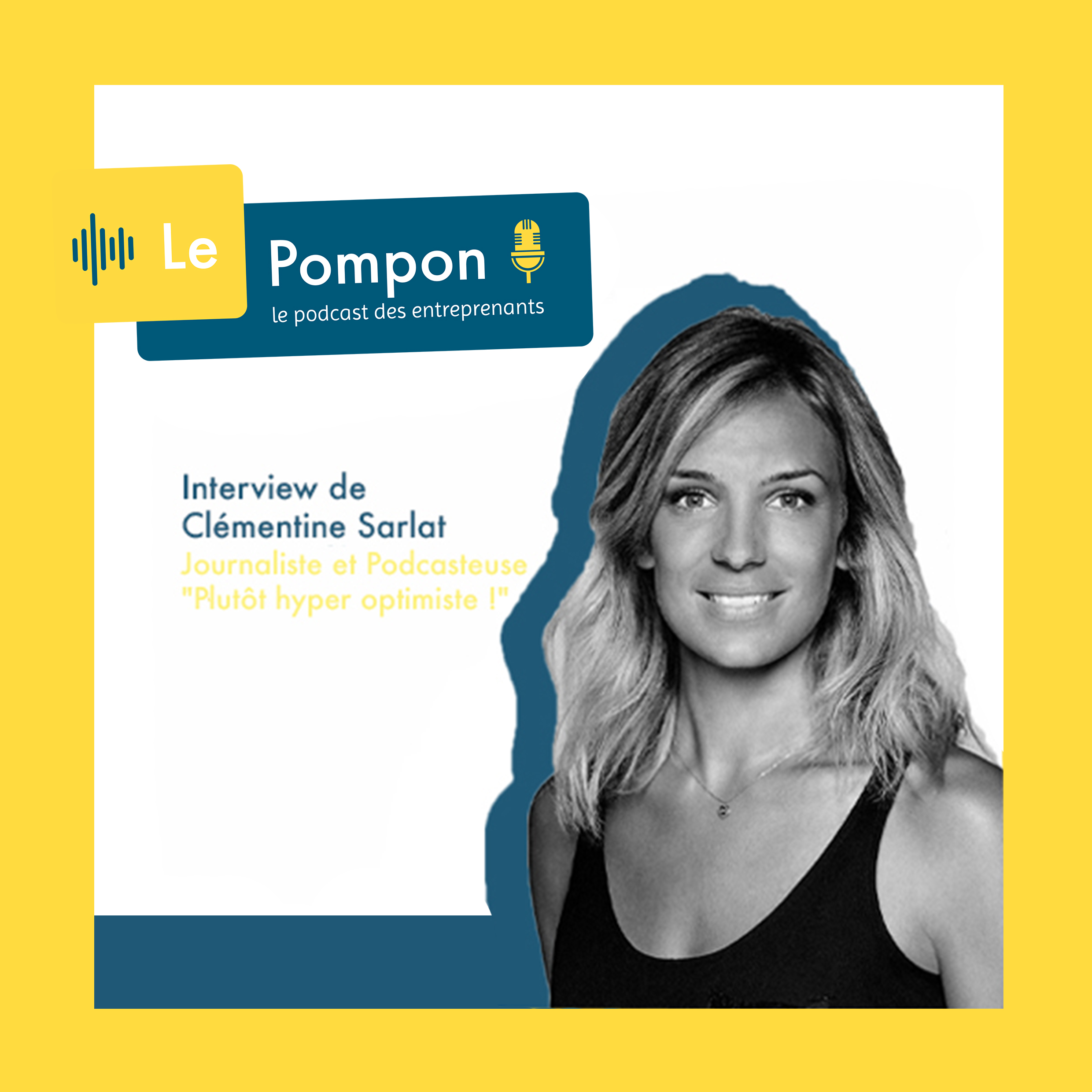 Illustration de l'épisode 6 du Podcast Le Pompon : Clémentine Sarlat, Journaliste sportive et podcasteuse