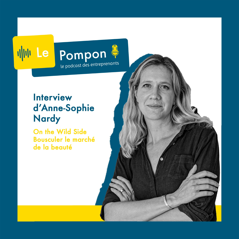 Illustration de l'épisode 29 du Podcast Le Pompon : Anne-Sophie Nardy, fondatrice et CEO de On the Wild Side
