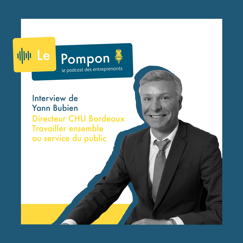 Illustration de l'épisode 39 du Podcast Le Pompon : Yann Bubien, Directeur du CHU de Bordeaux