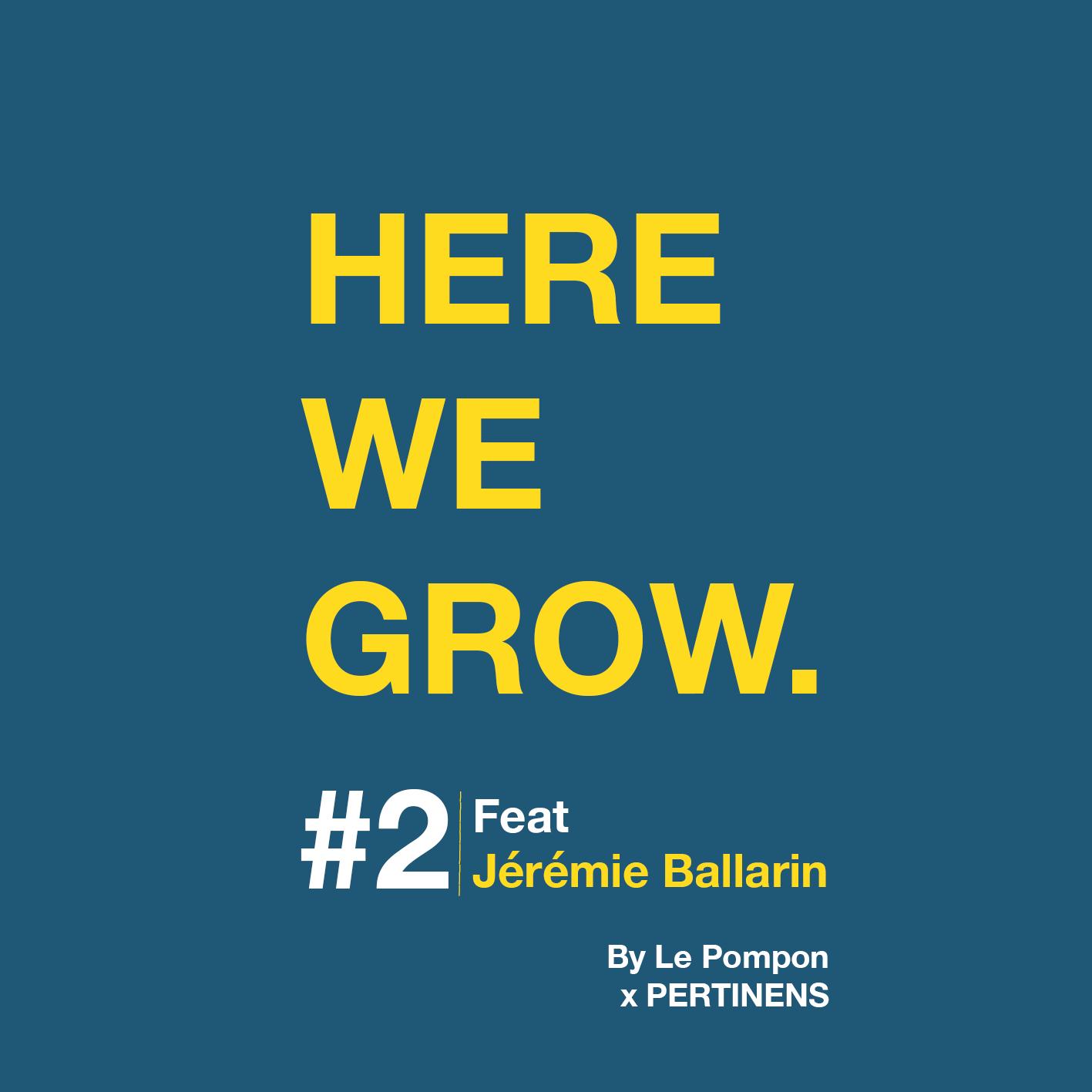 Here We Grow - Épisode 2, Jérémie Ballarin
