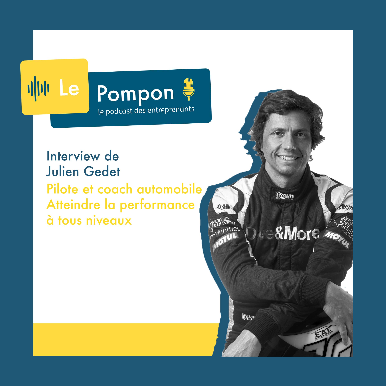 Illustration de l'épisode 48 du Podcast Le Pompon : Julien Gedet, pilote et coach automobile