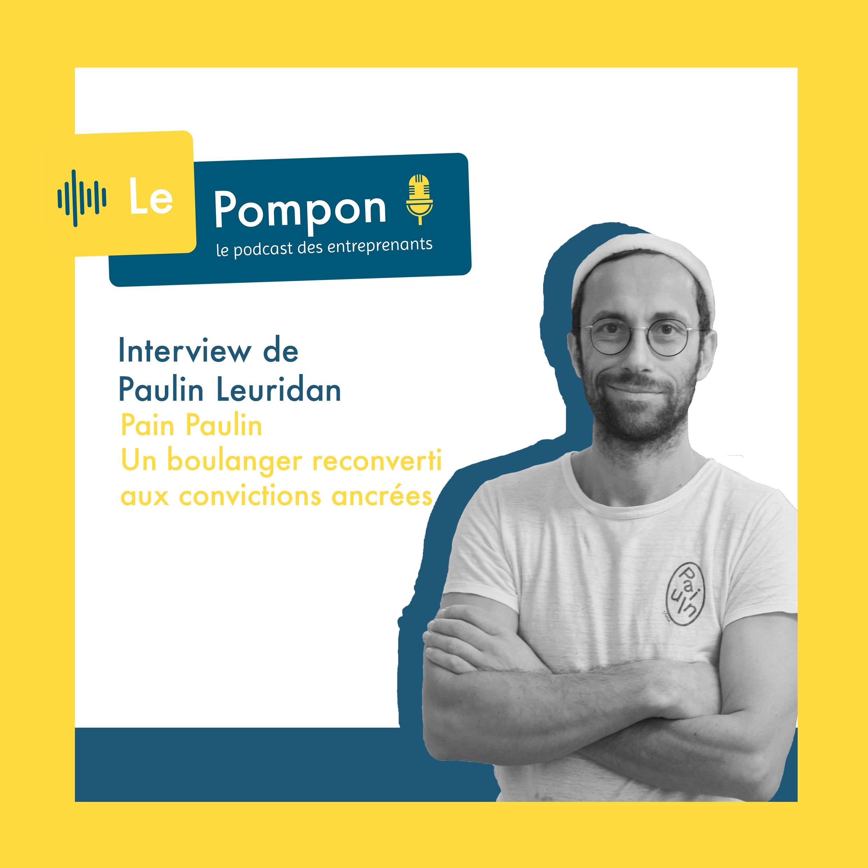 Illustration de l'épisode 45 du Podcast Le Pompon : Paulin Leuridan, Pain Paulin