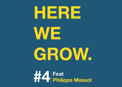 Here We Grow #4 – Philippe Massol