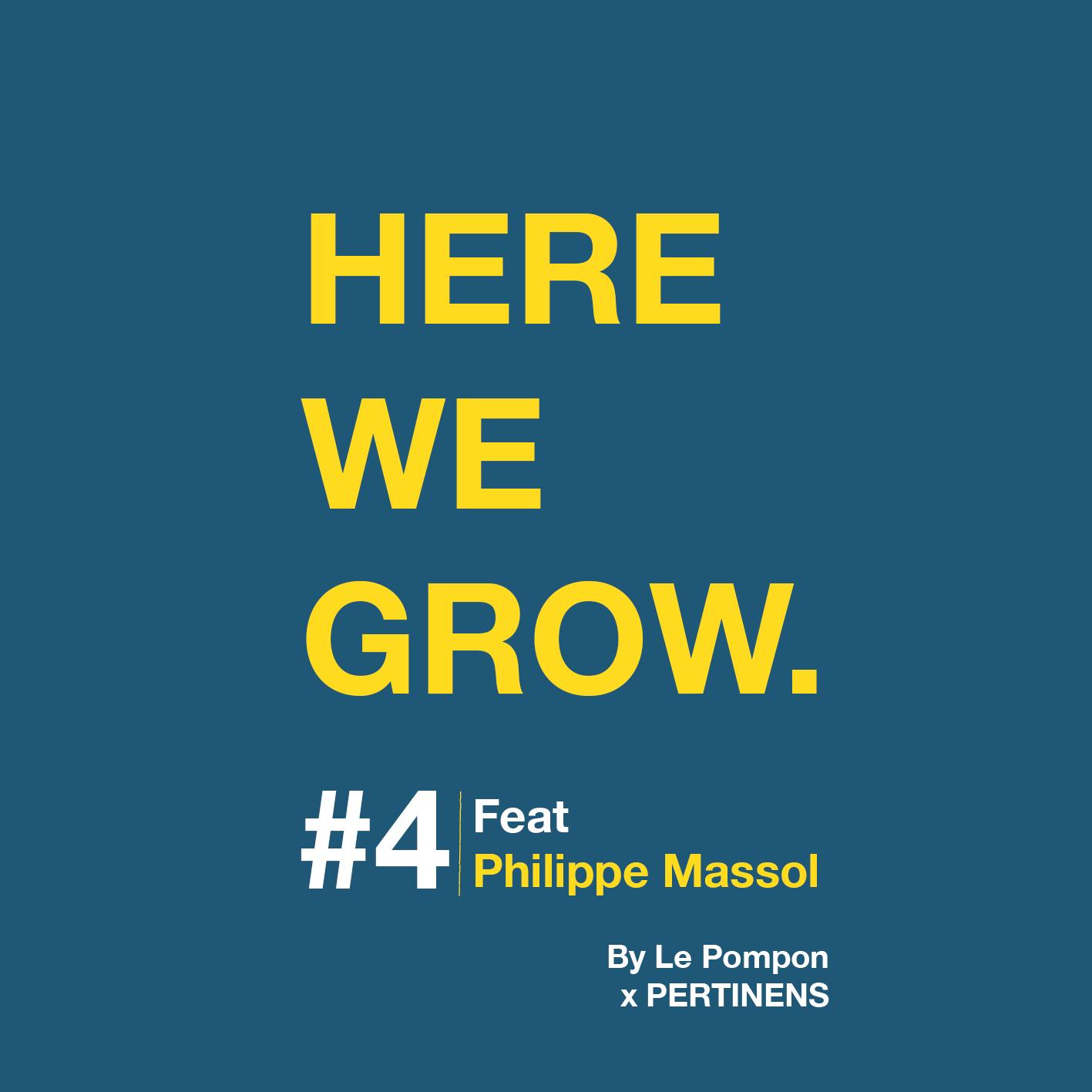 Here We Grow - Épisode 4,Phillipe Massol