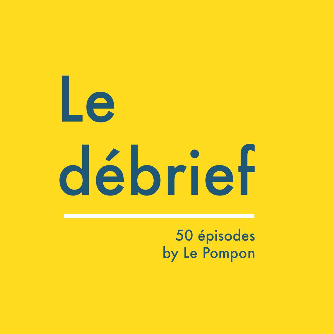 Illustration de l'épisode 50bis du Podcast Le Pompon : Le debrief