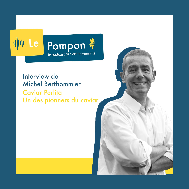 Illustration de l'épisode 51 du Podcast Le Pompon : Michel Berthommier, Caviar Perlita