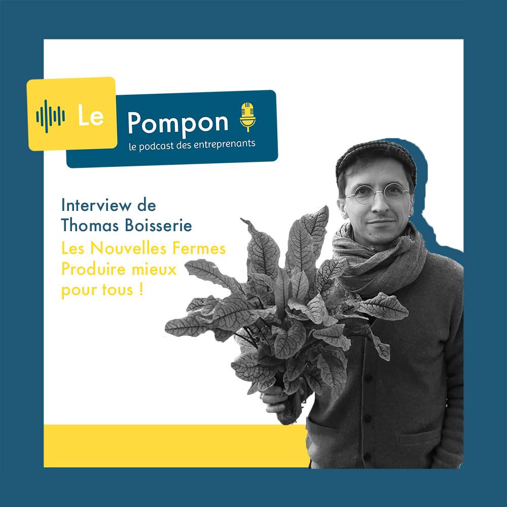 Illustration de l'épisode 56 du Podcast Le Pompon : Thomas Boisserie, Les Nouvelles Fermes