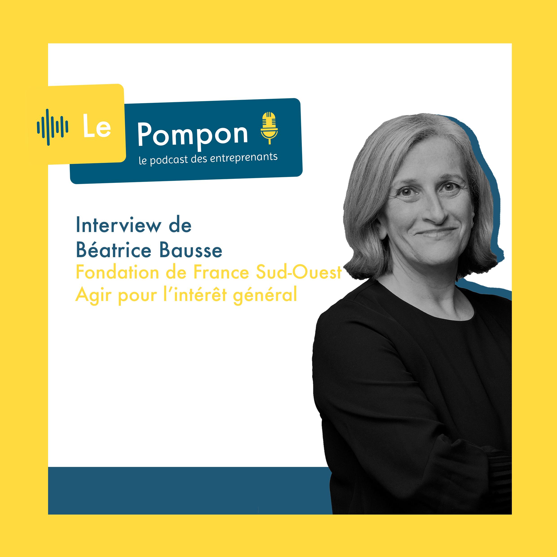 Illustration de l'épisode 59 du Podcast Le Pompon : Béatrice Bausse, Fondation de France Sud-Ouest